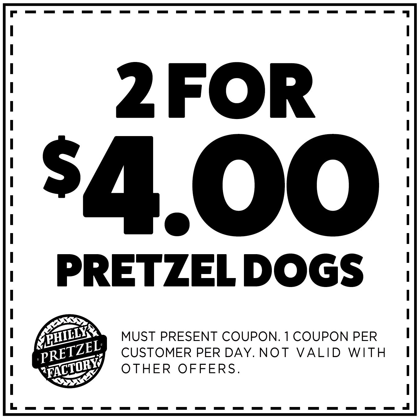 2 for $4 Pretzel Dogs