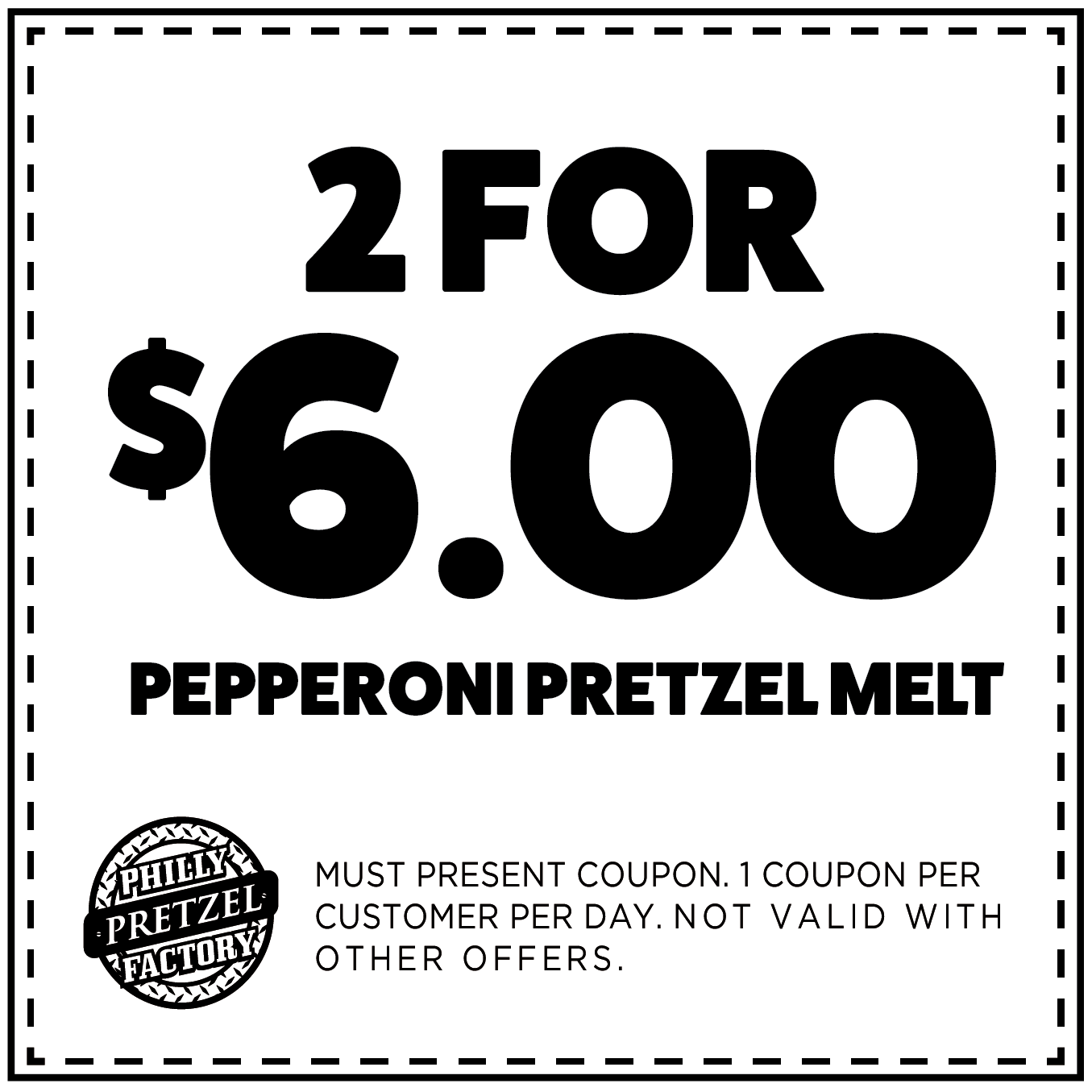 2 for $6 Pepperoni Pretzel Melt